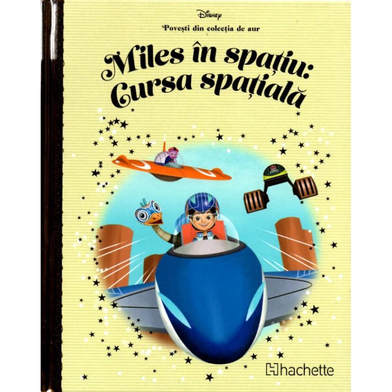 Carte Povesti din colectia de aur Disney Nr.103 – Miles in Spatiu: Cursa Spatiala, Hachette