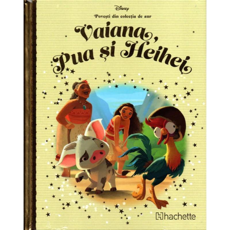 Carte Povesti din colectia de aur Disney Nr.109 – Vaiana, Pua si Heihei, Hachette