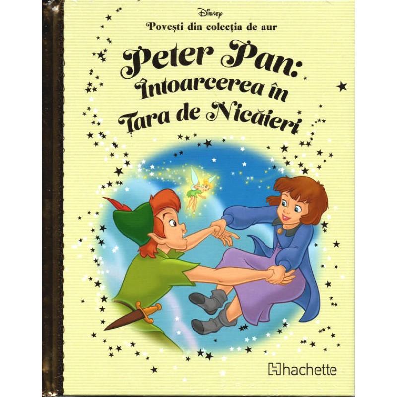 Carte Povesti din colectia de aur Disney Nr.37 - Peter Pan: Intoarcerea in tara de nicaieri, Hachette