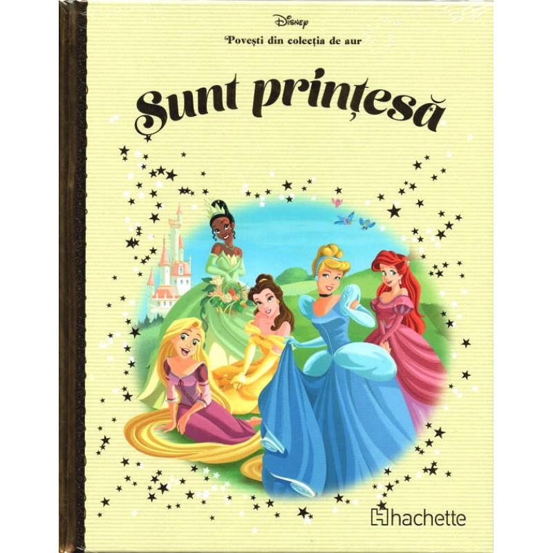 Carte Povesti din colectia de aur Disney Nr.74 - Sunt Printesa, Hachette