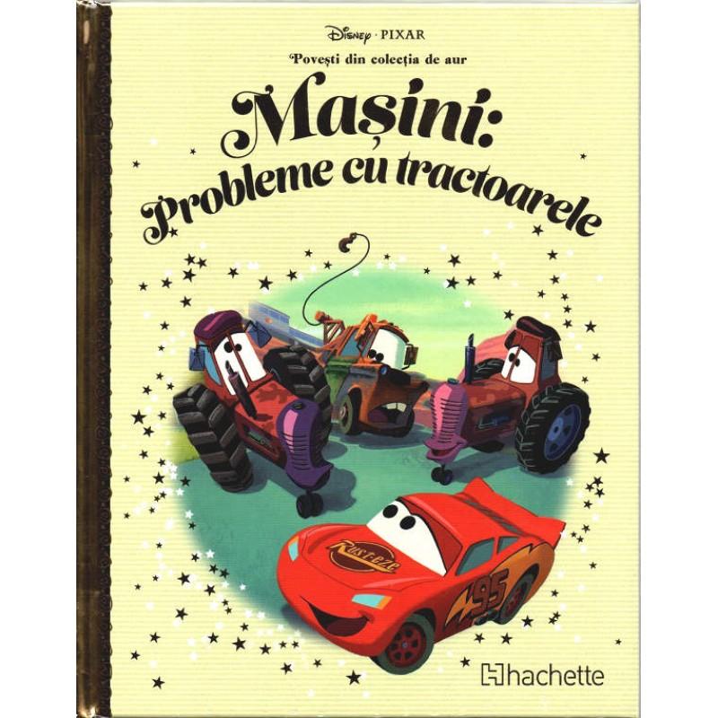 Carte Povesti din colectia de aur Disney Nr.75 - Masini: Probleme cu tractoarele, Hachette