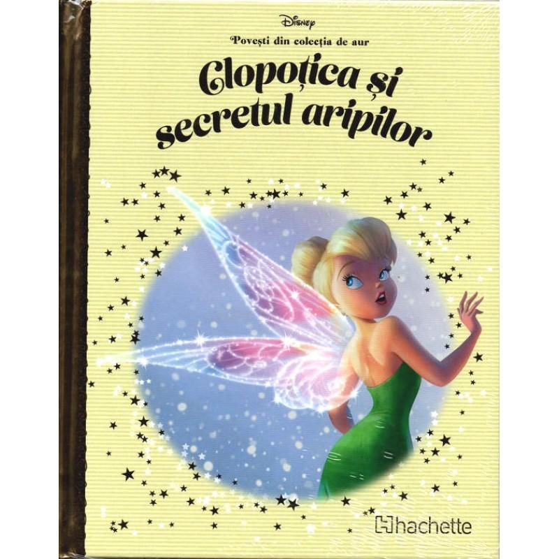 Carte Povesti din colectia de aur Disney Nr.77 - Clopotica si Secretul aripilor, Hachette