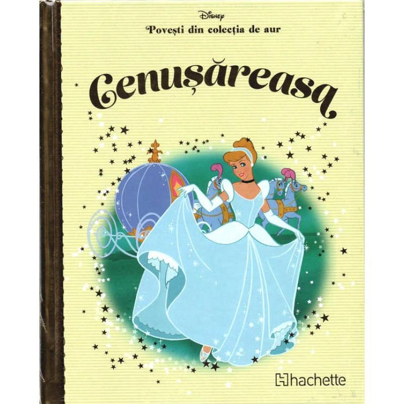 Carte Povesti din colectia de aur Disney Nr.9 - Cenusareasa, Hachette