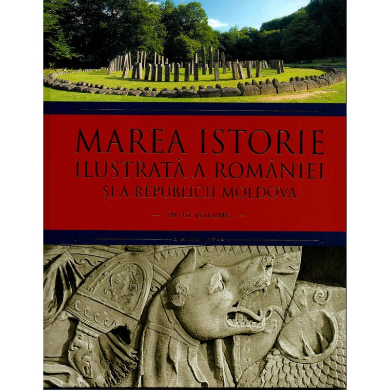 Carte Marea istorie ilustrata a Romaniei si a Republicii Moldova vol.1, Litera