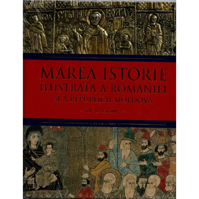 Carte Marea istorie ilustrata a Romaniei si a Republicii Moldova vol.4, Litera
