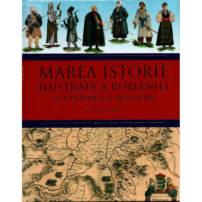 Carte Marea istorie ilustrata a Romaniei si a Republicii Moldova vol.5, Litera