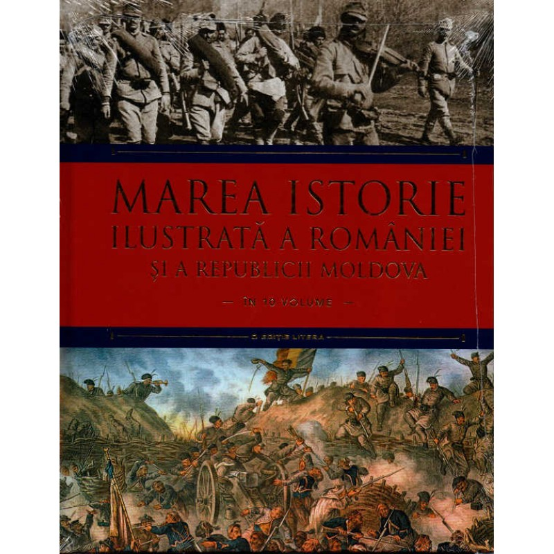 Carte Marea istorie ilustrata a Romaniei si a Republicii Moldova vol.7, Litera
