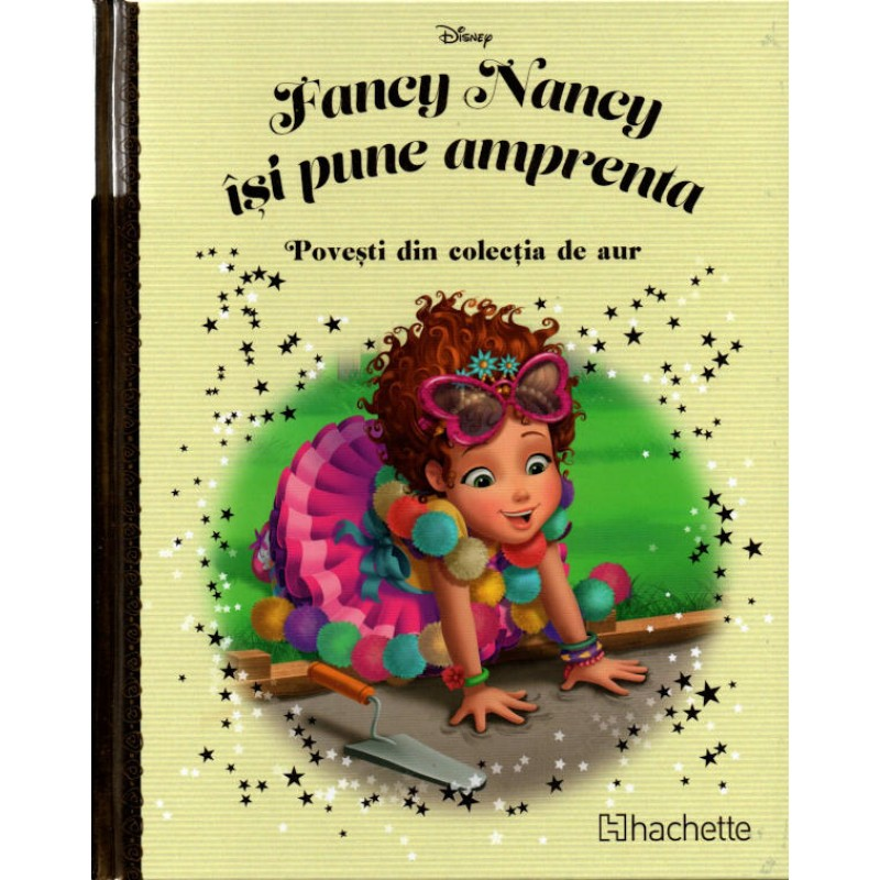 Carte Povesti din colectia de aur Disney Nr.152 – Fancy Nancy isi pune Amprenta, Hachette